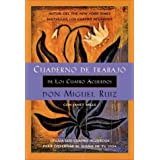 Cuaderno de trabajo de los cuatro acuerdos Utiliza los cuatro acuerdos para gobernar el sueno de tu vida by Don Miguel Ruiz,