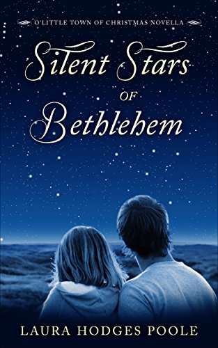 Silent Stars of Bethlehem (O Little Town of Christmas) by [Poole, Laura Hodges]