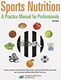 Sports Nutrition: A Practice Manual for Professionals, , 0880914521