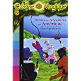 DRÔLES DE RENCONTRES EN AMÉRIQUE
