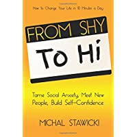 From Shy to Hi: Tame Social Anxiety, Meet New People and Build Self-Confidence: Volume 5