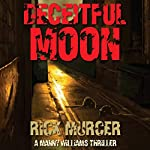 Deceitful Moon: Manny Williams Series, Book 2 | Rick Murcer