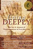 Living Deeply: The Art and Science of Transformation in Everyday Life (IONS/ New Harbinger) (co-published with the Institute of Noetic Sciences) 1st (first) Edition by Marilyn Mandala Schlitz, Cassandra Vieten, Tina Amorok (2008)