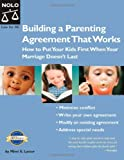 Building a Parenting Agreement That Works, Mimi E. Lyster, 1413303595