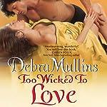 Too Wicked to Love | Debra Mullins