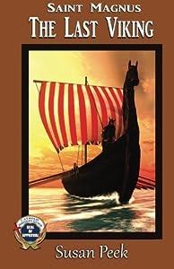 Saint Magnus, The Last Viking (God's Forgotten Friends: Lives of Little-known Saints ) (Volume 1) by Susan Peek (2015-11-16)
