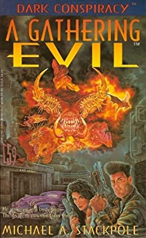 A Gathering Evil (The Dark Conspiracy Trilogy Book 1) by [Stackpole, Michael A.]