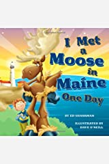 I Met a Moose in Maine One Day Hardcover