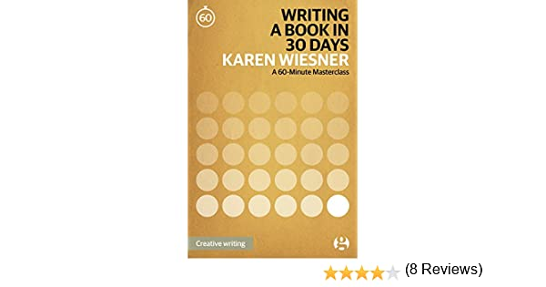 Writing a Book in 30 Days: A 60-Minute Masterclass (60-Minute ...