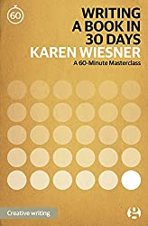 Writing a Book in 30 Days: A 60-Minute Masterclass (60-Minute Masterclasses 5)