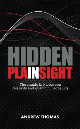 Hidden In Plain Sight: The fundamental link between relativity and quantum mechanics