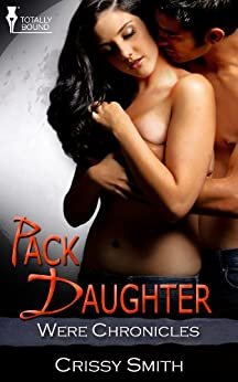 Pack Daughter (Were Chronicles Book 7) by [Smith, Crissy]