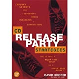 CD Release Party Strategies-Insider Secrets for in by Unknown (2004-10-05)