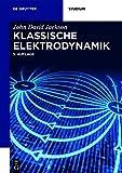 Klassische Elektrodynamik (De Gruyter Studium)