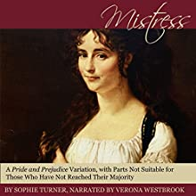 Mistress: A Pride and Prejudice Variation, with Parts Not Suitable for Those Who Have Not Reached Their Majority Audiobook by Sophie Turner Narrated by Verona Westbrook