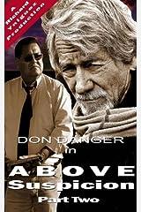 Don Danger: Above Suspicion Part Two Kindle Edition