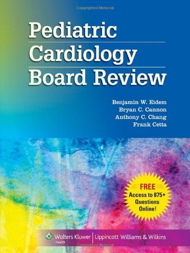 Pediatric Cardiology Board Review by Eidem MD FACC FASE, Benjamin W., Cannon MD FHRS, Bryan C. (2012) Paperback
