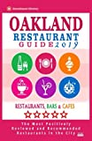 Oakland Restaurant Guide 2019: Best Rated Restaurants in Oakland, California - 500 Restaurants, Bars and Cafés recommended for Visitors, 2019