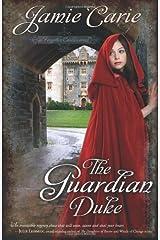 The Guardian Duke: A Forgotten Castles Novel