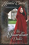 The Guardian Duke, Jamie Carie, 1433673223