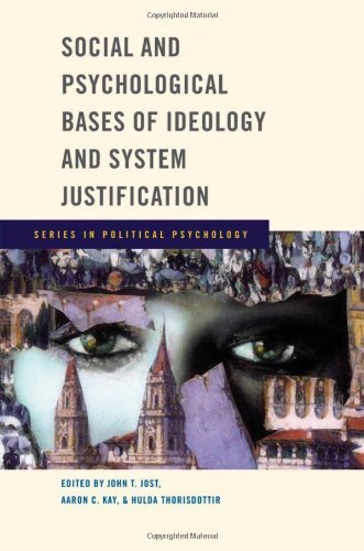 Download Social and Psychological Bases of Ideology and System Justification (Series in Political Psychology) Pdf