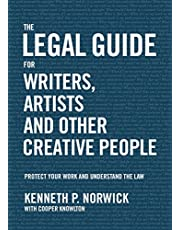 Legal Guide for Writers, Artists and Other Creative People, The: Protect Your Work and Understand the Law