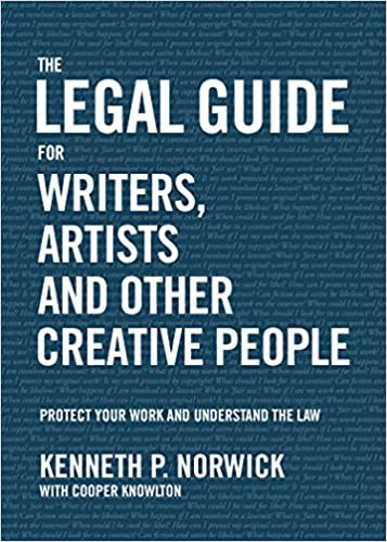 Artists and Other Creative People Protect Your Work and Understand the Law The Legal Guide for Writers
