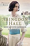 Abingdon Hall - Der letzte Sommer: Roman (ABINGDON HALL TRILOGIE, Band 1)
