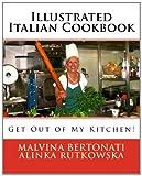 Illustrated Italian Cookbook, Alinka Rutkowska and Malvina Bertonati, 1475184166