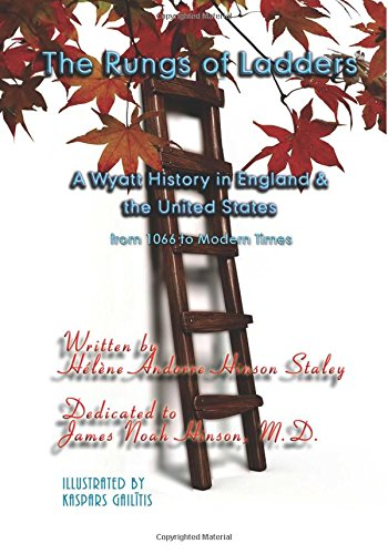Download The Rungs of Ladders: A Wyatt History in England & the United States, from 1066 to Modern Times pdf