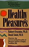 Healthy Pleasures, Robert E. Ornstein and David Sobel, 020152385X
