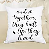 Quote And So Together They Built a Life They Loved Throw Pillow Case Cushion Cover Pillowslip 100% Cotton Pillow Cover Decorative Square Pillowcase for Home Chair Office Sofa Car 18 x 18 Inch