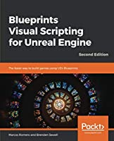 Blueprints Visual Scripting for Unreal Engine, 2nd Edition Front Cover