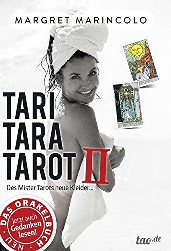TARI TARA TAROT II: Des Mister Tarots neue Kleider...