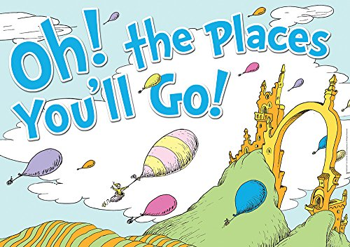 Eureka Dr. Seuss 'Oh! The Places You'll Go' Classroom Poster, 13'' W x 19'' H