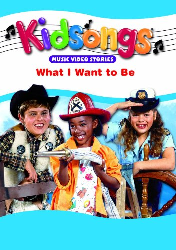 Kidsongs: What I Want To Be