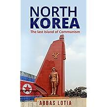 North Korea : The Last Island Of Communism