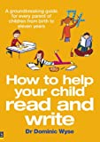 How to Help Your Child to Read and Write, Dominic Wyse, 1405840242
