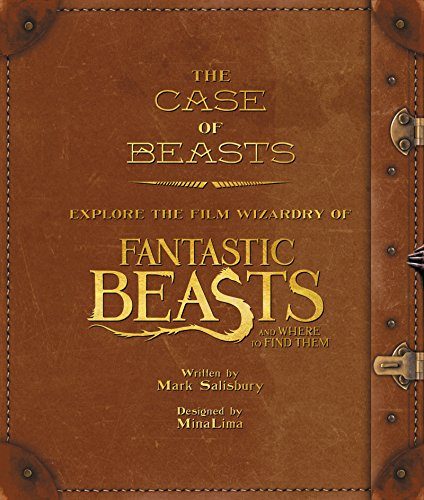 The Case of Beasts: Explore the Film Wizardry of Fantastic Beasts and Where to Find Them PDF