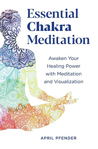 Essential Chakra Meditation: Awaken Your Healing Power with Meditation and Visualization best to buy