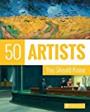 50 british artists - 50 Artists You Should Know (50's Series)