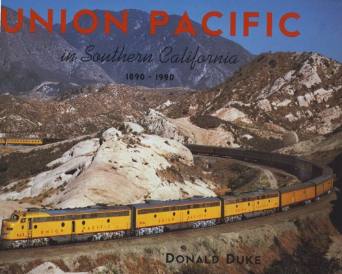 - Union Pacific in Southern California, 1890-1990