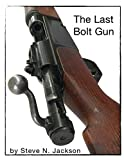 The Last Bolt Gun: The History of the MAS 1936 Bolt Action Rifle
