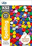 KS2 English Spelling Age 9-11 SATs Practice Workbook: 2018 tests (Letts KS2 Revision Success)