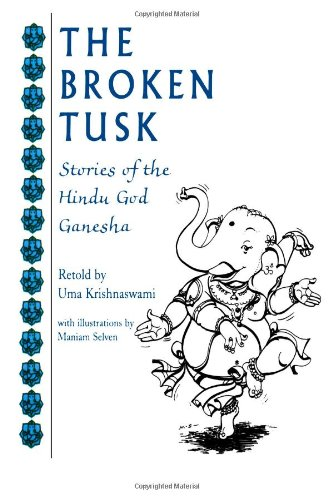 The Broken Tusk Stories Of The Hindu God Ganesha Uma