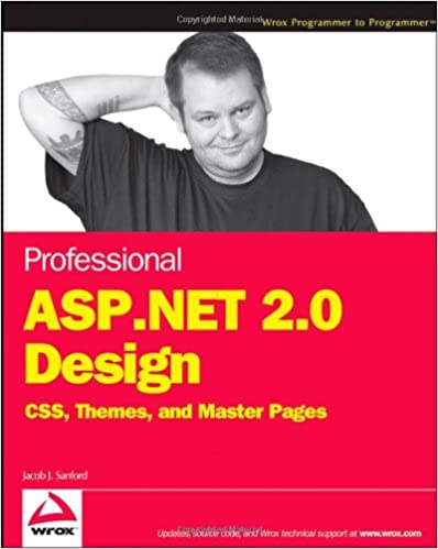 Professional Asp Net 2 0 Design Css Themes And Master Pages Programmer To Programmer Sanford Jacob J 9780470124482 Amazon Com Books