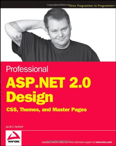 Professional ASP.NET 2.0 Design: CSS, Themes, and Master Pages (Programmer to Programmer) by Wrox