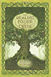 The Healing Power of Trees: Spiritual Journeys Through the Celtic Tree Calendar