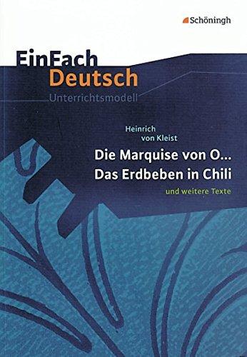 EinFach Deutsch Unterrichtsmodelle: Heinrich von Kleist: Die Marquise von O... - Das Erdbeben in Chili: und weitere Texte. Gymnasiale Oberstufe