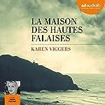 La Maison des hautes falaises | Karen Viggers